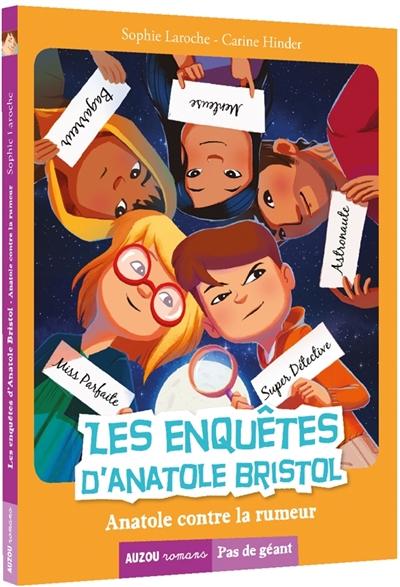 Les enquêtes d'Anatole Bristol. Vol. 11. Anatole contre la rumeur