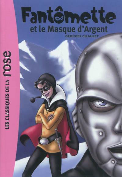 Fantômette et le masque d'argent / Georges Chaulet | Chaulet, Georges (1931-....). Auteur