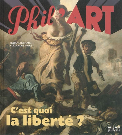 C'est quoi la liberté ? / Héliane Bernard, Alexandre Faure | Héliane Bernard
