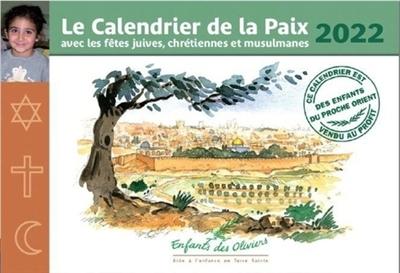Le calendrier de la paix 2022 : avec les fêtes juives, chrétiennes et musulmanes