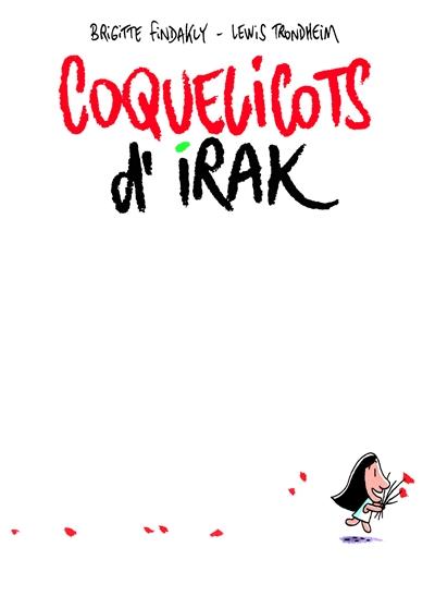 Coquelicots d'Irak | Trondheim, Lewis (1964-....). Illustrateur