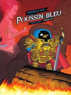 Poussin-Bleu. 1, L'Armure d'or | Monsieur le Chien (1974-....). Auteur
