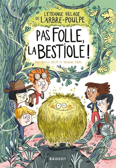 L'étrange village de l'Arbre-Poulpe. Vol. 2. Pas folle la bestiole !