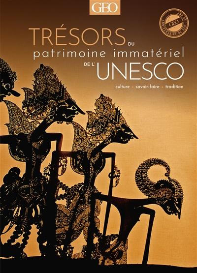 Trésors du patrimoine immatériel de l'Unesco : culture, savoir-faire, tradition |