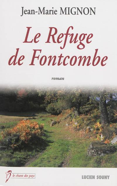 Le refuge de Fontcombe / Jean-Marie Mignon | Mignon, Jean-Marie. Auteur