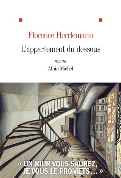 L' appartement du dessous : roman | Herrlemann, Florence (1965-....). Auteur