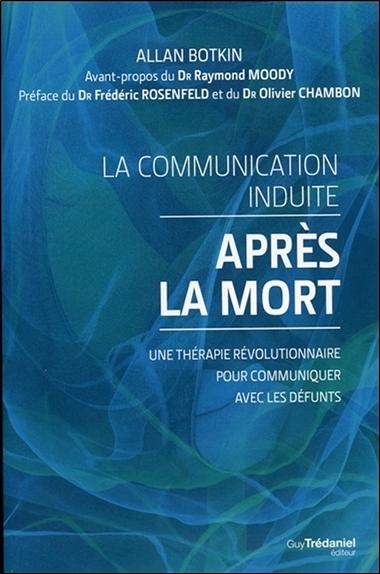 La communication induite après la mort : une thérapie révolutionnaire pour communiquer avec les défunts