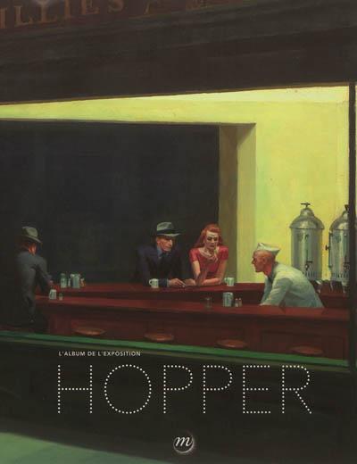 Hopper : l'album de l'exposition : Madrid, Museo Thyssen-Borbemisza, 12 juin-16 septembre 2012 ; Paris, Grand Palais, Galeries nationales, 10 octobre 2012-28 janvier 2013   Ottinger, Didier (1957-....). Auteur