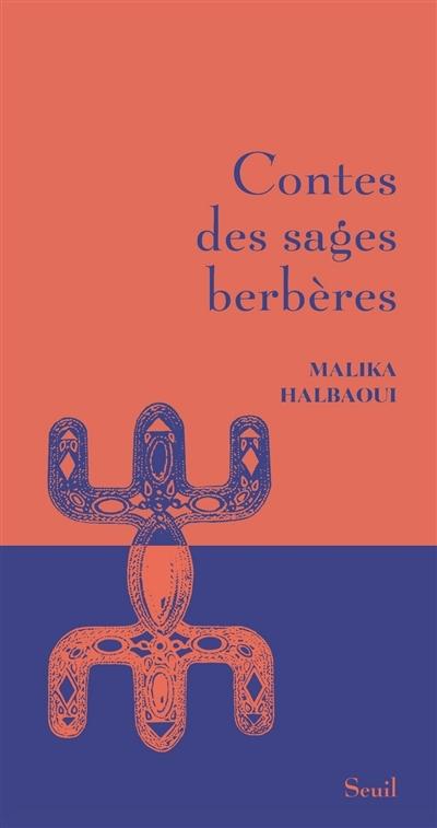 Contes des sages berbères / Malika Halbaoui | Halbaoui, Malika (1964-....). Auteur