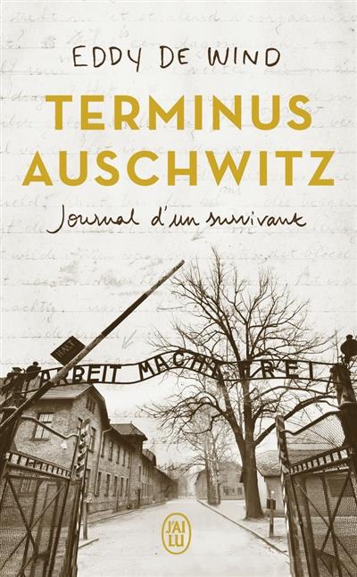 Terminus Auschwitz : journal d'un survivant