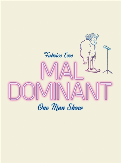 Mal dominant : one man show