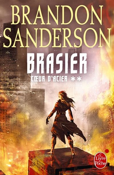 Brasier / Brandon Sanderson | Sanderson, Brandon (1975-....). Auteur