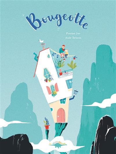 Bougeotte / Perrine Joe, Aude Brisson | Joe, Perrine. Auteur
