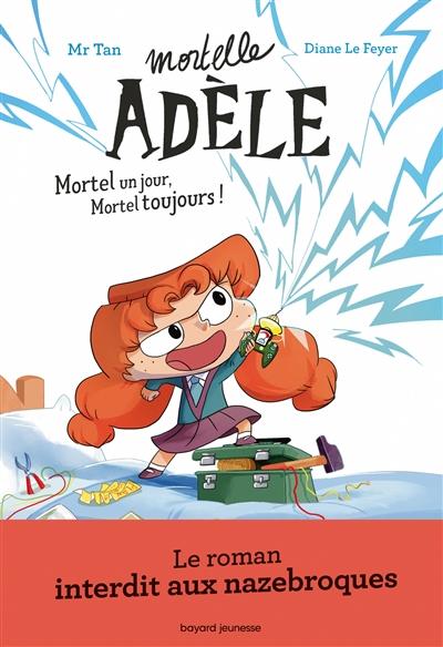 Mortelle Adèle. Vol. 1. Mortel un jour, mortel toujours !