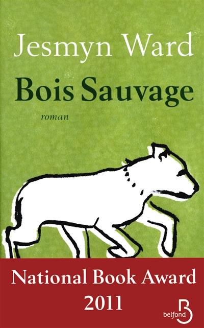 Bois Sauvage | Ward, Jesmyn (1977-....)