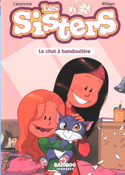 Les sisters. Vol. 4. Le chat à bandoulière