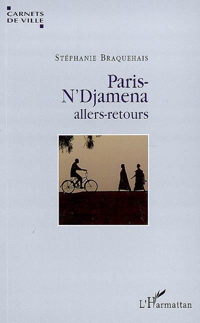 Paris-N'Djamena, allers-retours : journal du Tchad, 2004-2006