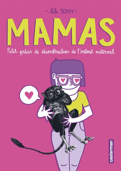Mamas : petit précis de déconstruction de l'instinct maternel |