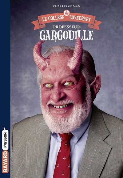 Le collège Lovecraft. Vol. 1. Professeur Gargouille