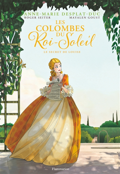 Les colombes du Roi-Soleil. Vol. 2. Le secret de Louise
