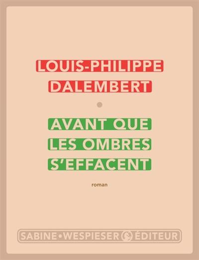 Avant que les ombres s'effacent : roman | Dalembert, Louis-Philippe (1962-....). Auteur