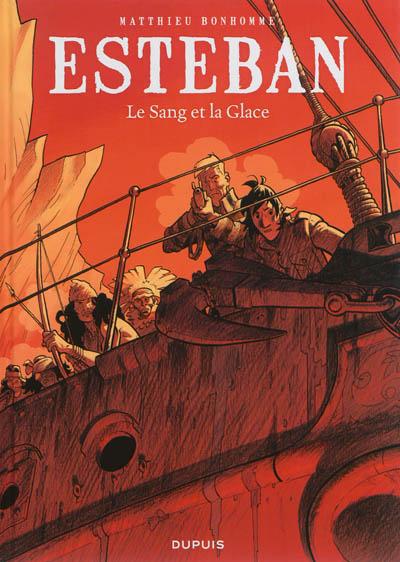 Esteban. Vol. 5. Le sang et la glace