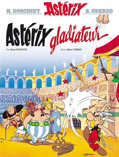 Astérix gladiateur / texte Goscinny | Goscinny, René (1926-1977). Auteur