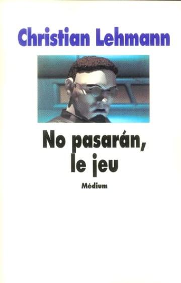 No pasaran, le jeu / Christian Lehmann   Lehmann, Christian. Auteur