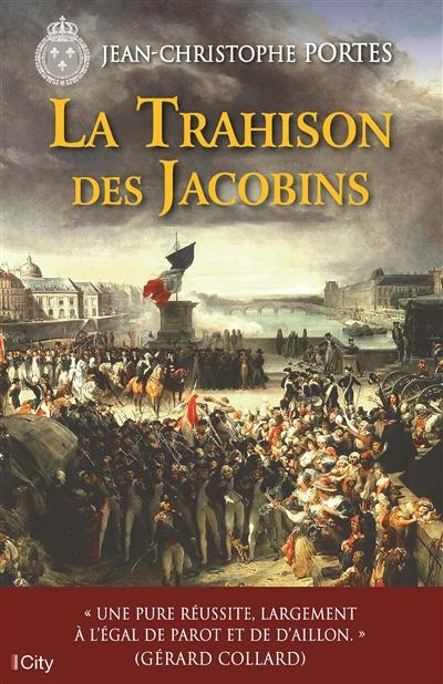 La trahison des Jacobins / Jean-Christophe Portes   Portes, Jean-Christophe. Auteur