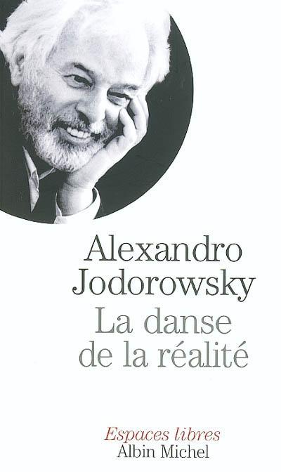 La danse de la réalité | Jodorowsky, Alexandro, auteur