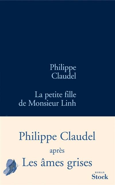 La petite fille de monsieur Linh : roman | Philippe Claudel (1962-....). Auteur