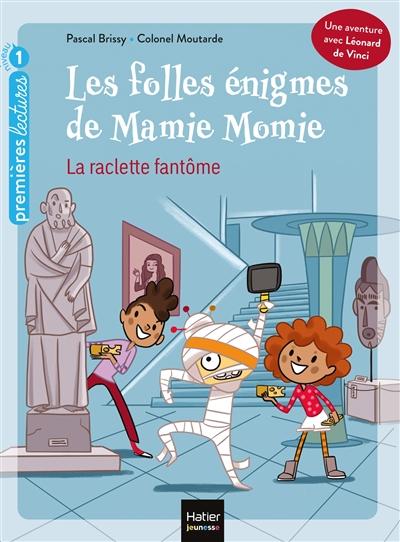 Les folles énigmes de Mamie Momie. La raclette fantôme : GS, CP, 5-6 ans