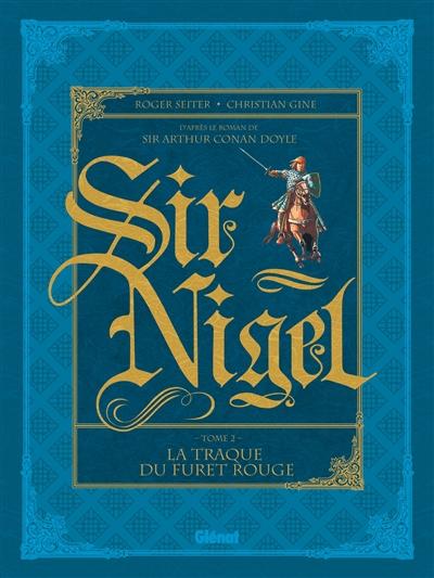Sir Nigel. Vol. 2. La traque du furet rouge