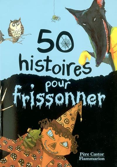 50 Histoires pour frissonner |