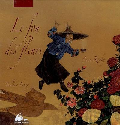 Le fou des fleurs / illustrations, Anne Romby | Romby, Anne (1959-....). Illustrateur