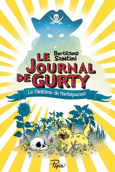 Le journal de Gurty / Bertrand Santini | Santini, Bertrand (1968-....). Auteur