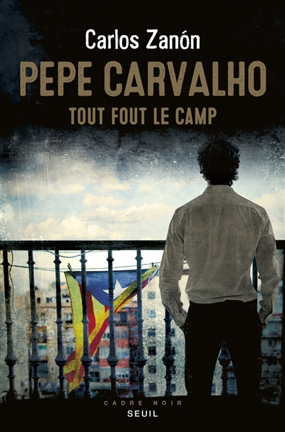 Pepe Carvalho. Tout fout le camp