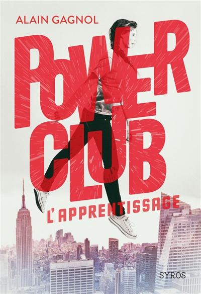 Power club. 01 : L'apprentissage / Alain Gagnol   Gagnol, Alain. Auteur