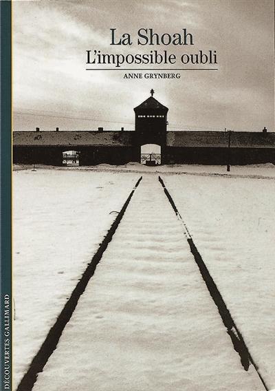 Shoah (La) : l'impossible oubli   Grynberg, Anne. Auteur