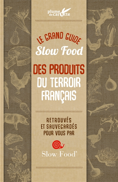 Le  grand guide Slow Food des produits du terroir français / Cindy Chapelle | Cindy Chapelle