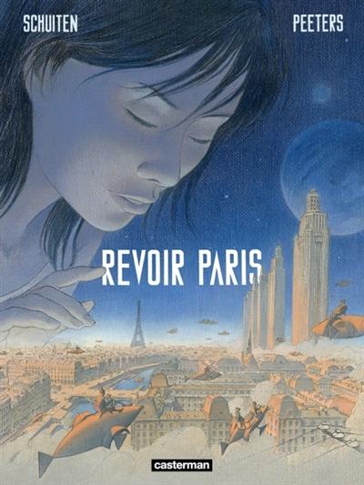 Revoir Paris. Tome 1 | François Schuiten (1956-....). Auteur