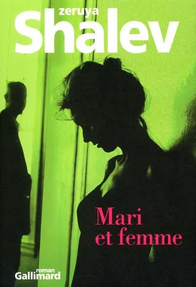 Mari et femme : roman | Shalev, Zeruya (1959-....). Auteur