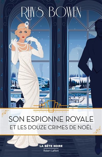 Son espionne royale. Vol. 6. Son espionne royale et les douze crimes de Noël