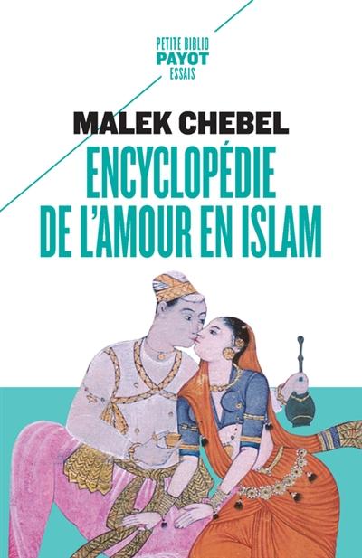 Encyclopédie de l'amour en islam : érotisme, beauté et sexualité dans le monde arabe, en Perse et en Turquie