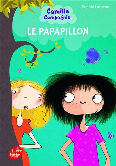 Camille et compagnie. Vol. 2. Le papapillon
