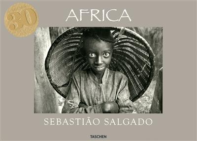 Africa / Sebastiao Salgado ; texte Mia Couto ; concept et réalisation Lélia Wanick Salgado   Salgado, Sebastiao, photographe