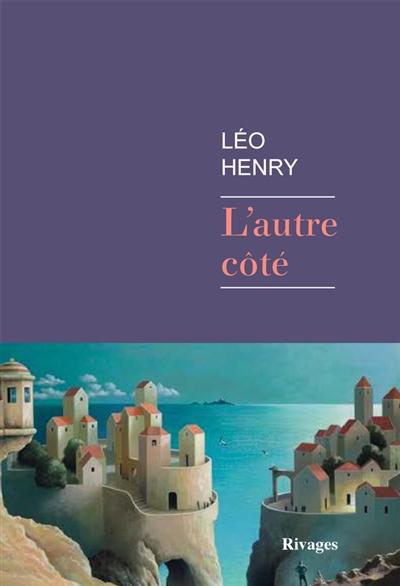 autre côté (L') | Henry, Léo (1979-....). Auteur