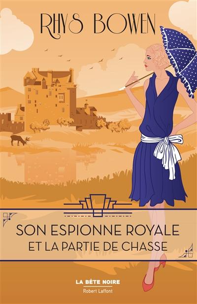 Son espionne royale. Vol. 3. Son espionne royale et la partie de chasse