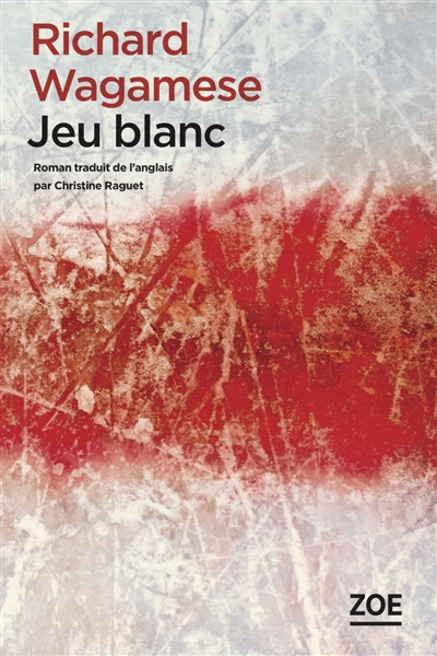 Jeu blanc / Richard Wagamese   Wagamese, Richard (1955-2017). Auteur