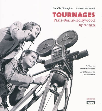 Tournages : Paris-Berlin-Hollywood, 1910-1939